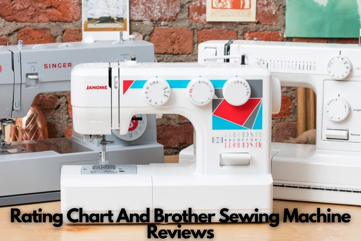 Rating Chart And Brother Sewing Machine Reviews