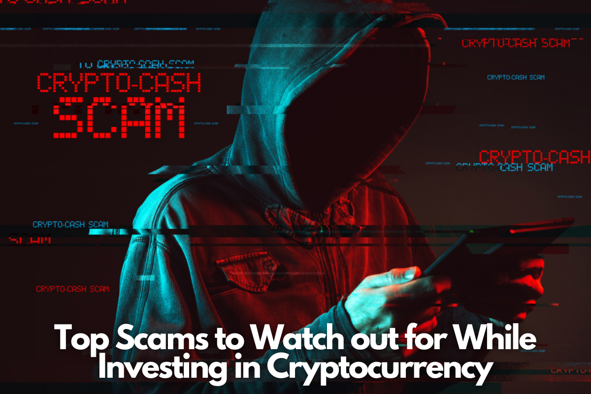 Top Scams to Watch out for While Investing in Cryptocurrency
